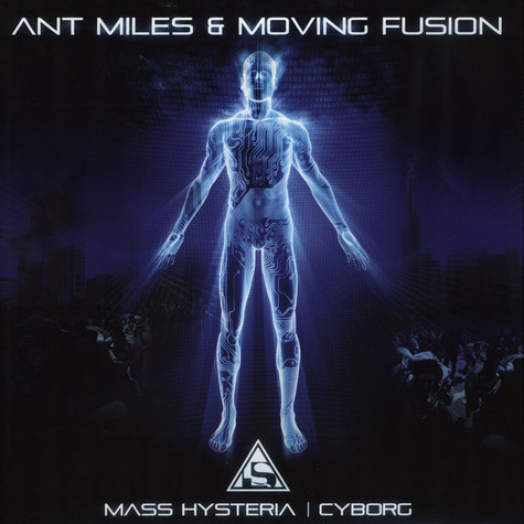 Ant Miles & Moving Fusion - Mass Hysteria / Cyborg