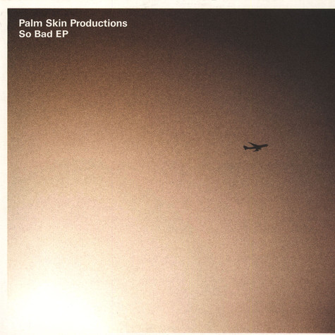 Palm Skin Productions - So bad EP