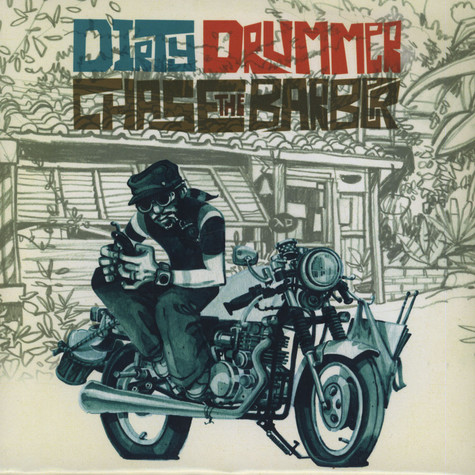 Dirty Drummer - Chase The Barber