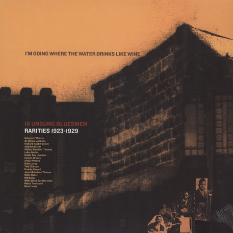 V.A. - I'm Going Where The Water Drinks Like Wine - 18 Unsung Bluesmen Rarities 1923-29