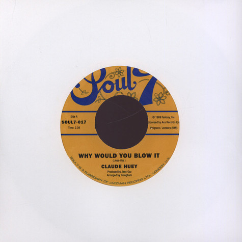 Claude Huey - Why Would You Blow It