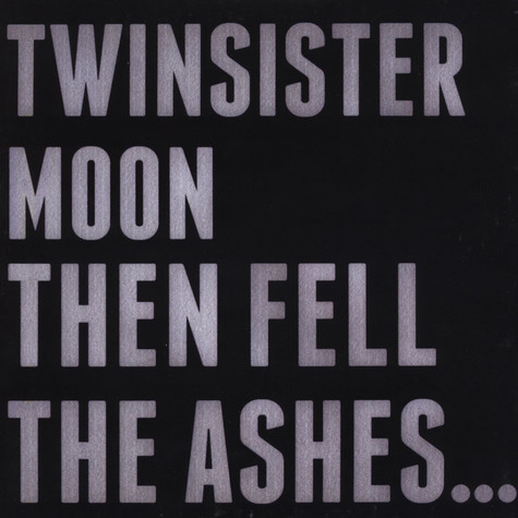 Twinsistermoon - Then Fell The Ashes...