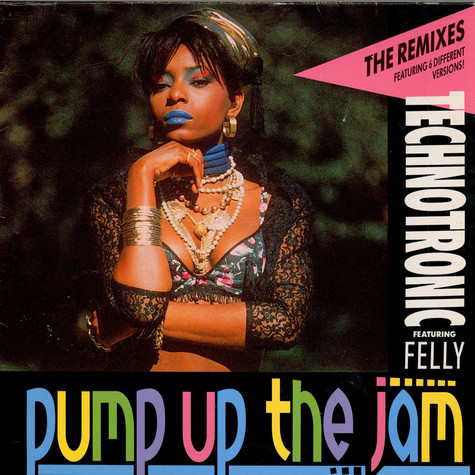 Technotronic Featuring Felly - Pump Up The Jam (The Remixes)