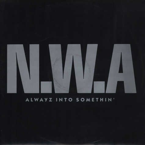 NWA - Alwayz Into Somethin