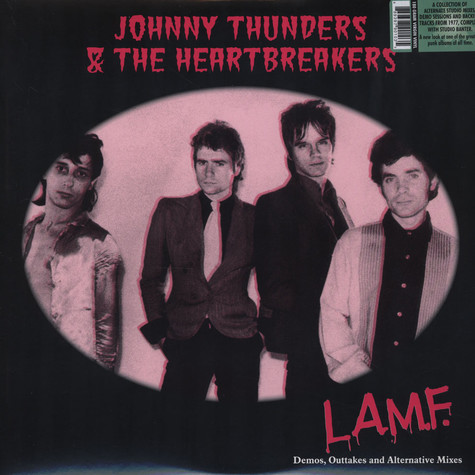 Johnny Thunders & The Heartbreakers - L.a.m.f. - Demos, Outakes And Alternative Mixes