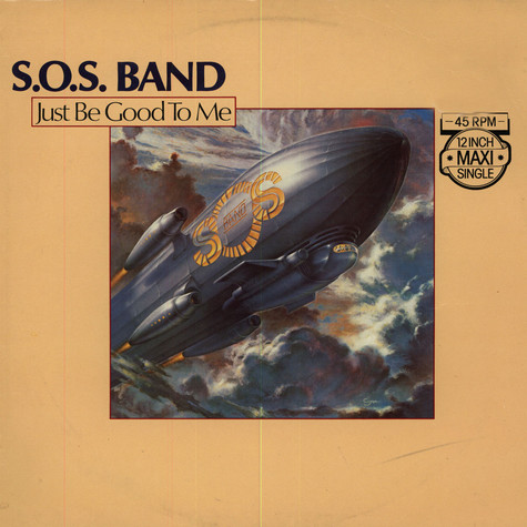 S.O.S. Band, The - Just Be Good To Me