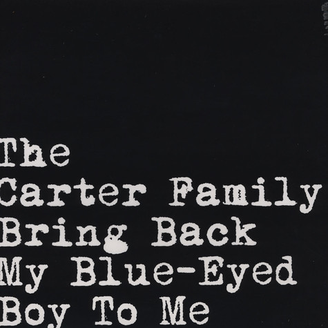 Carter Family, The - Bring Back My Blue-eyed Boy To Me