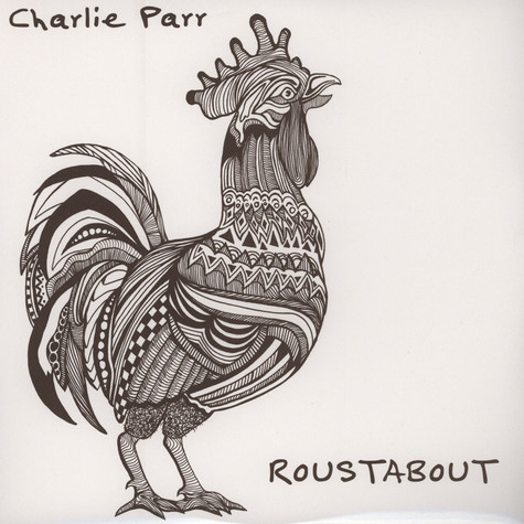 Charlie Parr - Roustabout