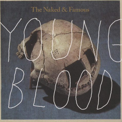 Naked & Famous, The - Young Blood