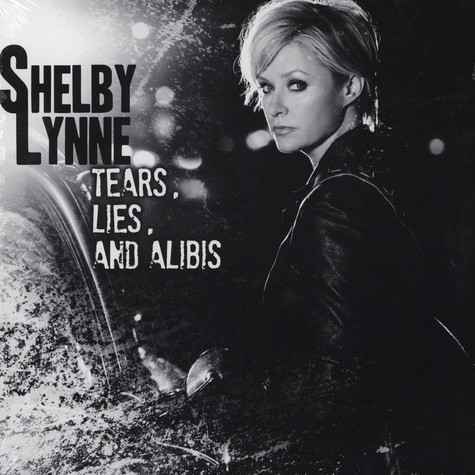 Shelby Lynne - Tears Lies And Alibis