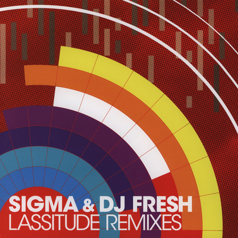Sigma & DJ Fresh - Lassitude Remixes