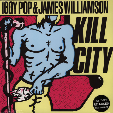 Iggy Pop & James Williamson - Kill City - Restored & Remixed