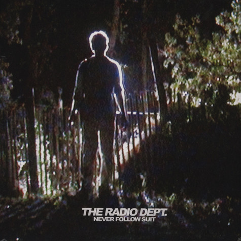Radio Dept, The - Never Follow Suit