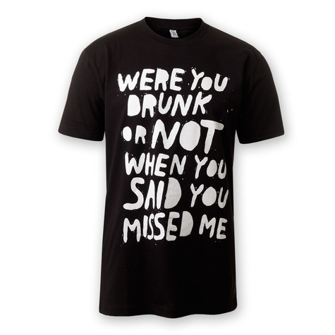 Lousy Livin - Were You Drunk Or Not T-Shirt
