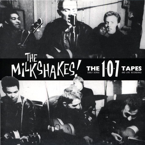 Milkshakes, The - 107 Tapes - Early demos and live recordings