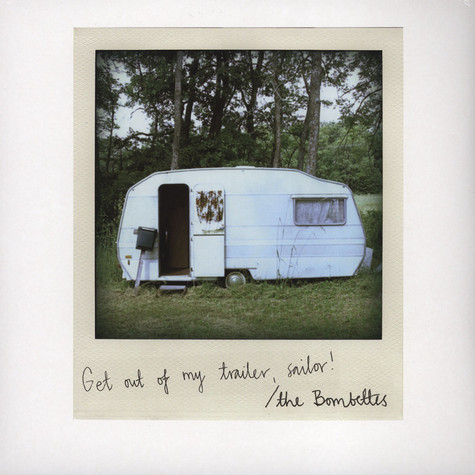 Bombettes, The - Get Out Of My Trailer, Sailor