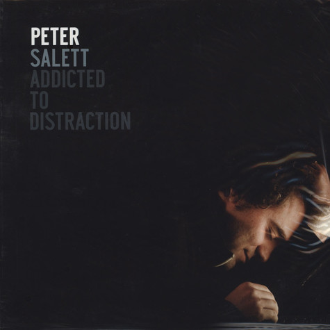Peter Salett - Addicted To Distraction