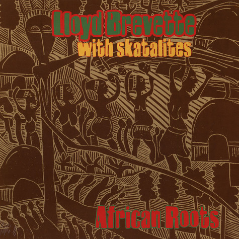 Lloyd Brevette With The Skatalites - African Roots