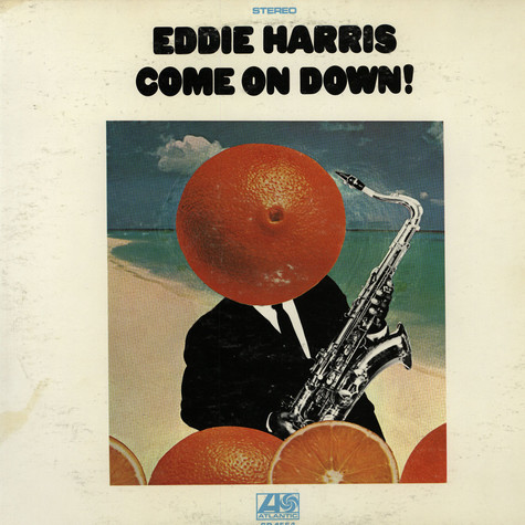 Eddie Harris - Come On Down!