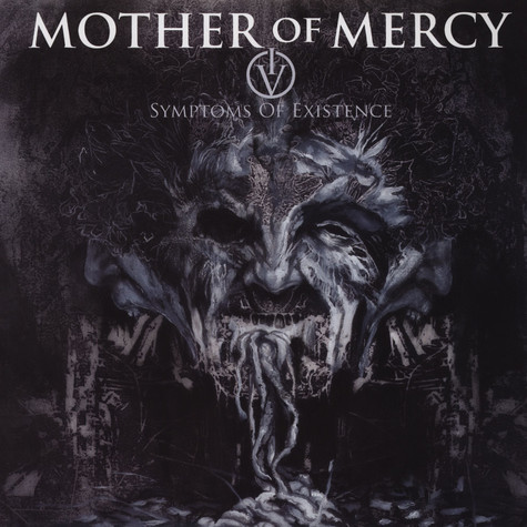 Mother Of Mercy - IV: Symptoms Of Existence