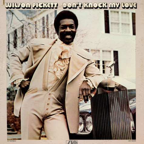 Wilson Pickett - Don't Knock My Love