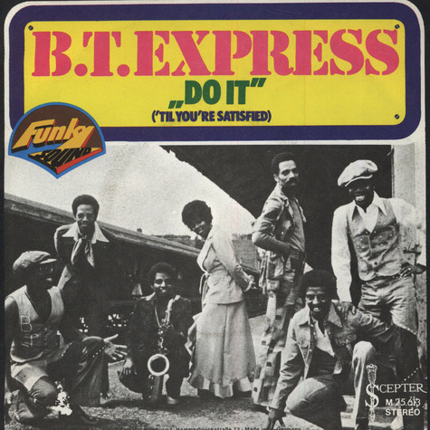 B.T.Express - Do It (til You're Satisfied)