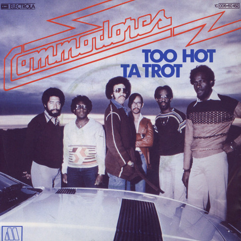 Commodores - Too Hot Ta Trot
