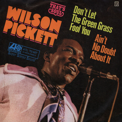 Wilson Pickett - Don't Let The Green Grass Fool You