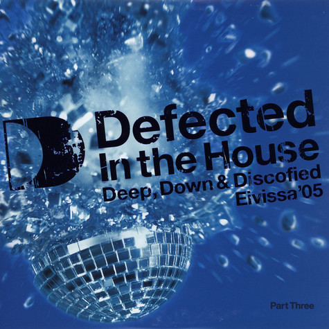 Defected In The House - Eivissa 2005 Part 3