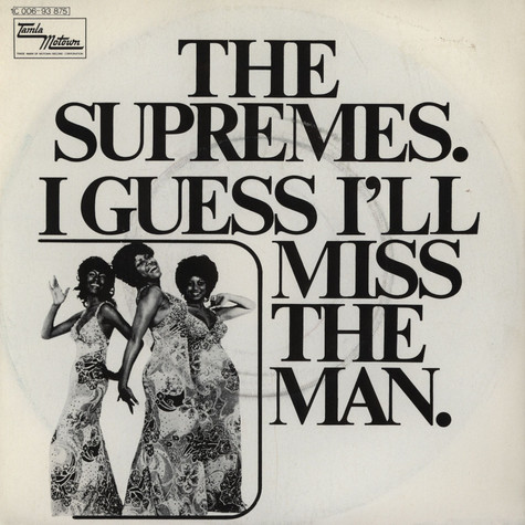 Supremes, The - I Guess I'll Miss The Man