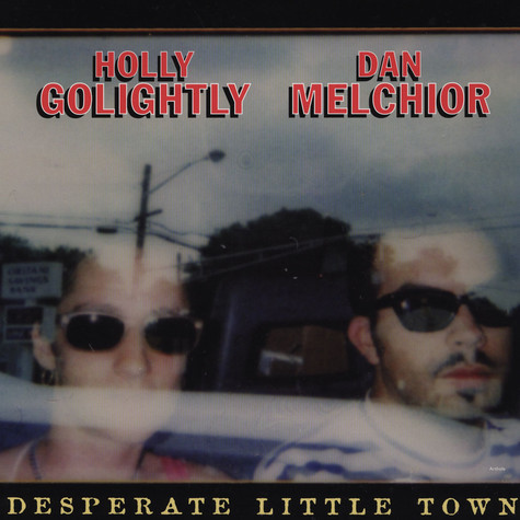 Holly Golightly & Dan Melchior - Desperate Little Town