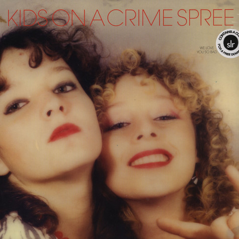 Kids On A Crime Spree - We Love You So Bad