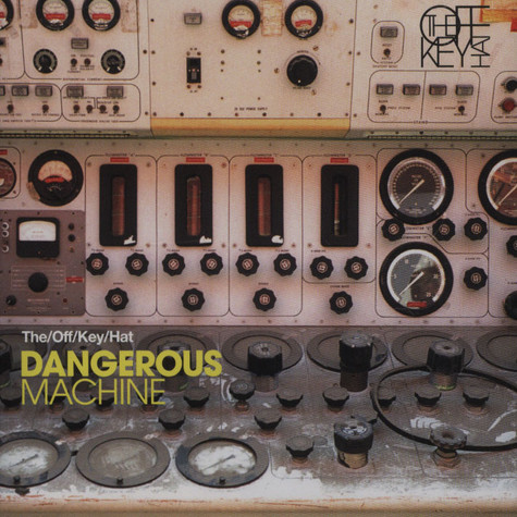 Off Key Hat, The - Dangerous Machine