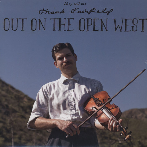 Frank Fairfield - Out On The Open West