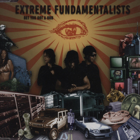 Extreme Fundamentalists - Bet You Got A Gun