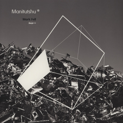 Mark Fell - Manitutshu