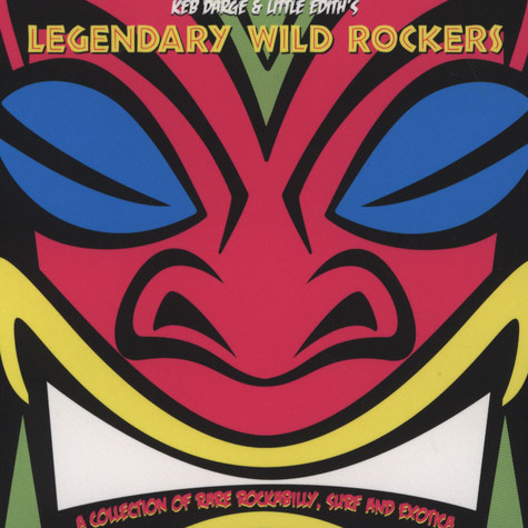 Keb Darge & Little Edith - Legendary Wild Rockers Volume 1: A Collection Of Rare Rockabilly, Surf And Exotica