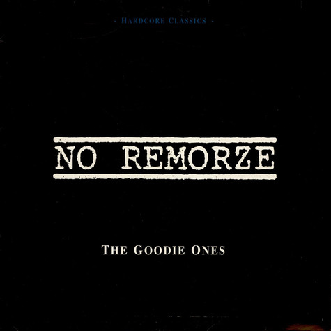 No Remorze - The Goodie Ones (Hardcore Classics)