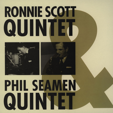 Ronnie Scott Quintet & The Phil Seaman Quintet - Ronnie Scott Quintet & The Phil Seaman Quintet