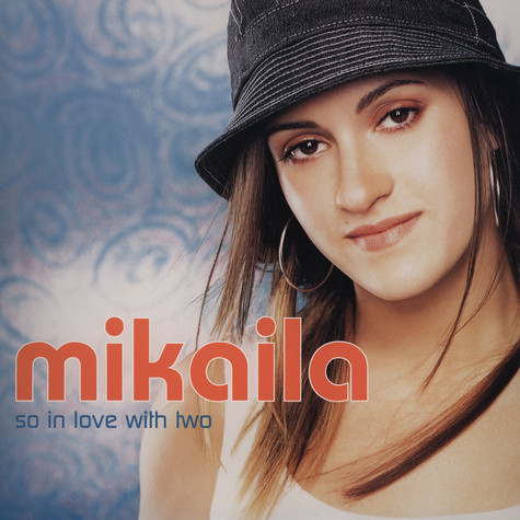 Mikaila - So In Love With Two