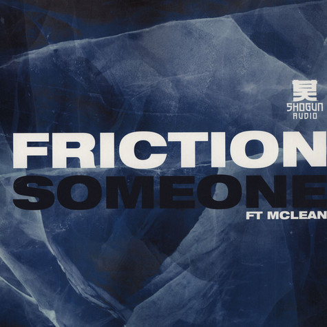 Friction - Someone feat. Mclean