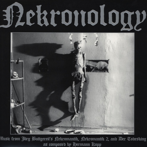 Hermann Kopp - Nekronology: Music From Jorg Buttgereit's Nekromantik, Nekromantik 2 And Der Todesking As Compsed By Hermann Kopp