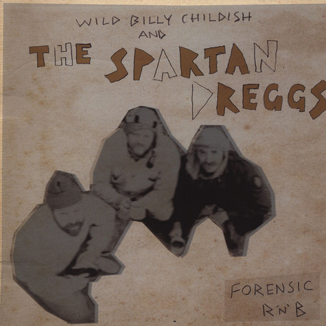 Wild Billy Childish & The Spartan Dreggs - Forensic R 'n' B