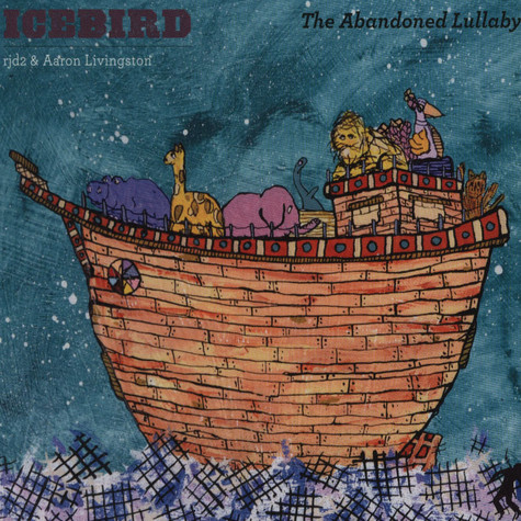 Icebird (RJD2 & Aaron Livingston) - The Abandoned Lullaby