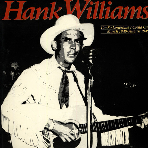 Hank Williams - I'm So Lonesome I Could Cry (March 1949 - August 1949)