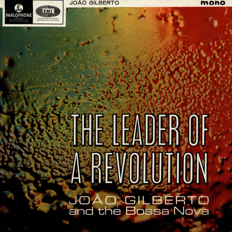 Joao Gilberto - The Leader Of A Revolution