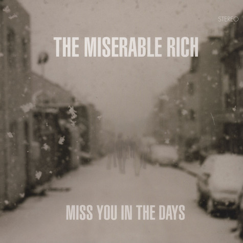 Miserable Rich, The - Miss You In The Days