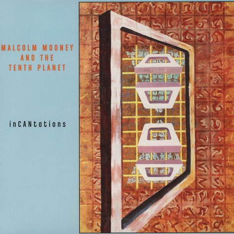 Malcolm Mooney And The Tenth Planet - Incantations