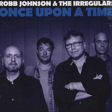 Robb Johnson & The Irregulars - Once Upon A Time