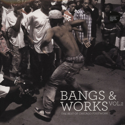 V.A. - Bangs & Works Volume 2 - The Best Of Chicago Footwork